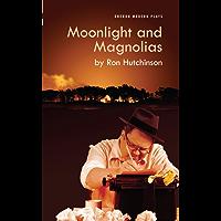 Moonlight and Magnolias (Oberon Modern Plays)