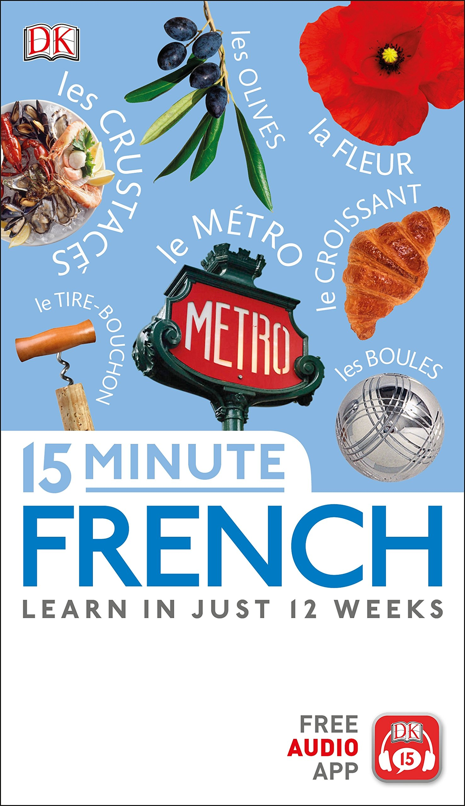 15 Minute French Learn In Just 12 Weeks Eyewitness Travel 15 Minute Dk 9780241302224 Amazon Com Books