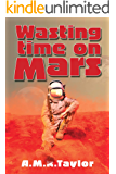 Wasting Time on Mars
