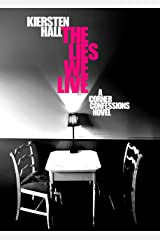 The Lies We Live (Corner Confessions Novels Book 2) Kindle Edition