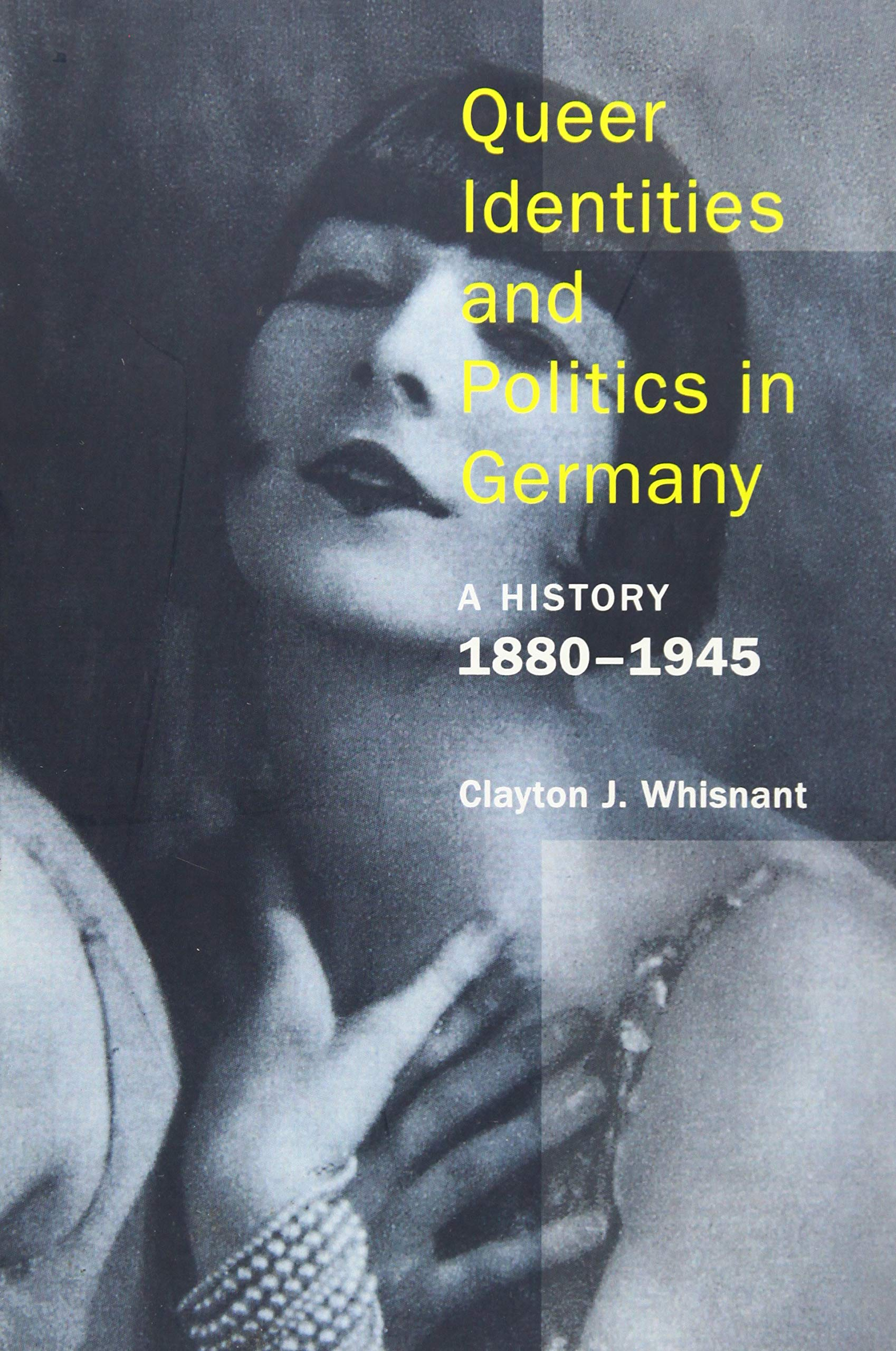Queer Identities and Politics in Germany: A History 1880–1945