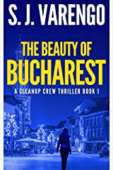 The Beauty of Bucharest (A Clean Up Crew Thriller Book 1) Kindle Edition