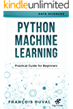 Python Machine Learning: Practical Guide for Beginners (Data Sciences)