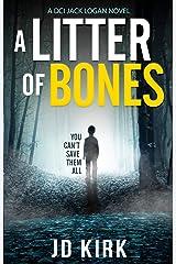 A Litter of Bones: A Scottish Crime Thriller (DCI Logan Crime Thrillers Book 1) Kindle Edition