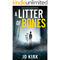 A Litter of Bones: A Scottish Crime Thriller (DCI Logan Crime Thrillers Book 1)