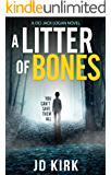 A Litter of Bones: A Scottish Detective Mystery (DCI Logan Crime Thrillers Book 1)