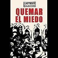 Quemar el miedo (Ensayo y sociedad) (Spanish Edition)