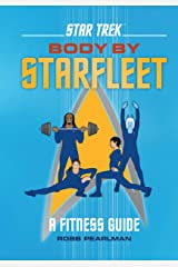 Star Trek: Body by Starfleet: A Fitness Guide Kindle Edition