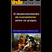 O desenvolvimento do monoteísmo entre os gregos: (tradução)