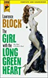 The Girl with the Long Green Heart (Hard Case Crime Novels)