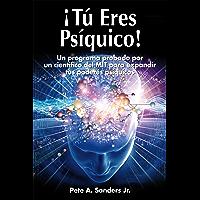 ¡Tú Eres Psíquico!: Una programa probado por un científico del MIT para expandir tus poderes psíquicos