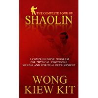 Complete Book Of Shaolin: Comprehensive Program for Physical, Emotional, Mental and Spiritual Development (English Edition)