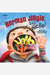 Herman Jiggle, Say Hello!: A Story about How to Talk to Others when your Words get Stuck! (Socially Skilled Kids Book 1) Kindle Edition