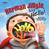 Herman Jiggle, Say Hello!: A Story about How to Talk to Others when your Words get Stuck! (Socially Skilled Kids Book 1)