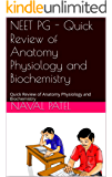 NEET PG - Quick Review: Quick Review of Anatomy Physiology and Biochemistry (1st NEET PG)