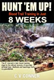 HUNT 'EM UP!: The Ultimate Guide to Train Your Dog Blood Trail Training in 8 Weeks (Hunters Edge Book 1) (English Edition)