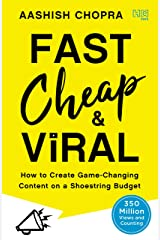 Fast, Cheap and Viral: How to Create Game-Changing Content on a Shoestring Budget Kindle Edition