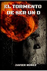 El tormento de ser un D (Spanish Edition) Kindle Edition