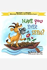 """""""Have You Ever Seen?"""": Help Kids Go to Sleep With a Smile (READY TO READ - bedtime stories children's picture books Book 1) Kindle Edition"""