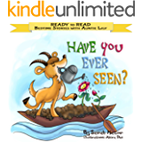 """""""Have You Ever Seen?"""": Help Kids Go to Sleep With a Smile (READY TO READ - bedtime stories children's picture books Book 1)"""