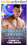 Stardust Dreams: Star Force Fighters Prequel