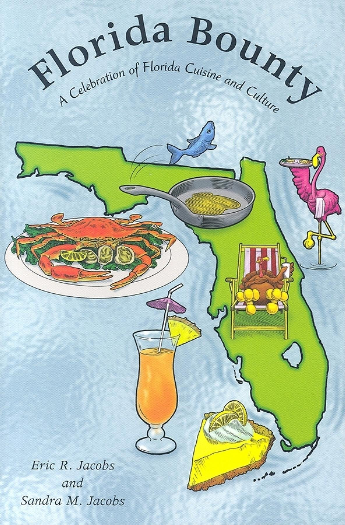 Florida Bounty: A Celebration of Florida Cuisine and Culture pdf