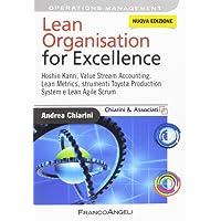 Lean organisation for excellence. Hoshin Kanri, value stream accounting, lean metrics e Toyota production system e lean agile scrum