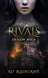Rivals (Dragon Reign Book 1)
