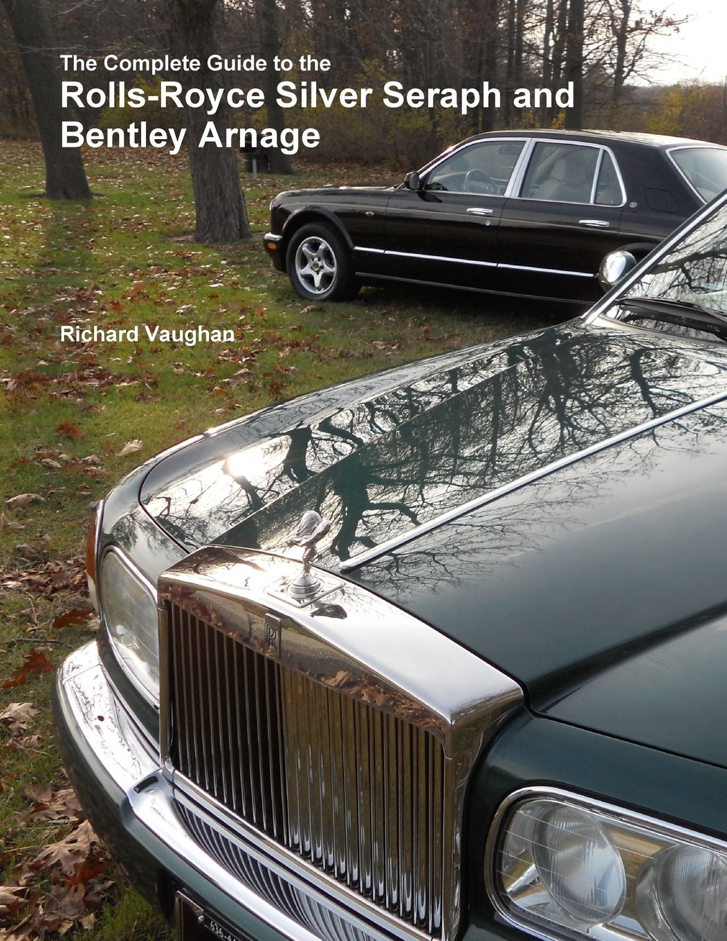 The complete guide to the rolls royce silver seraph and bentley the complete guide to the rolls royce silver seraph and bentley arnage richard vaughan 9781329861374 amazon books fandeluxe Choice Image