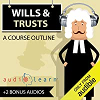 Wills and Trusts AudioLearn: Audio Law Outlines