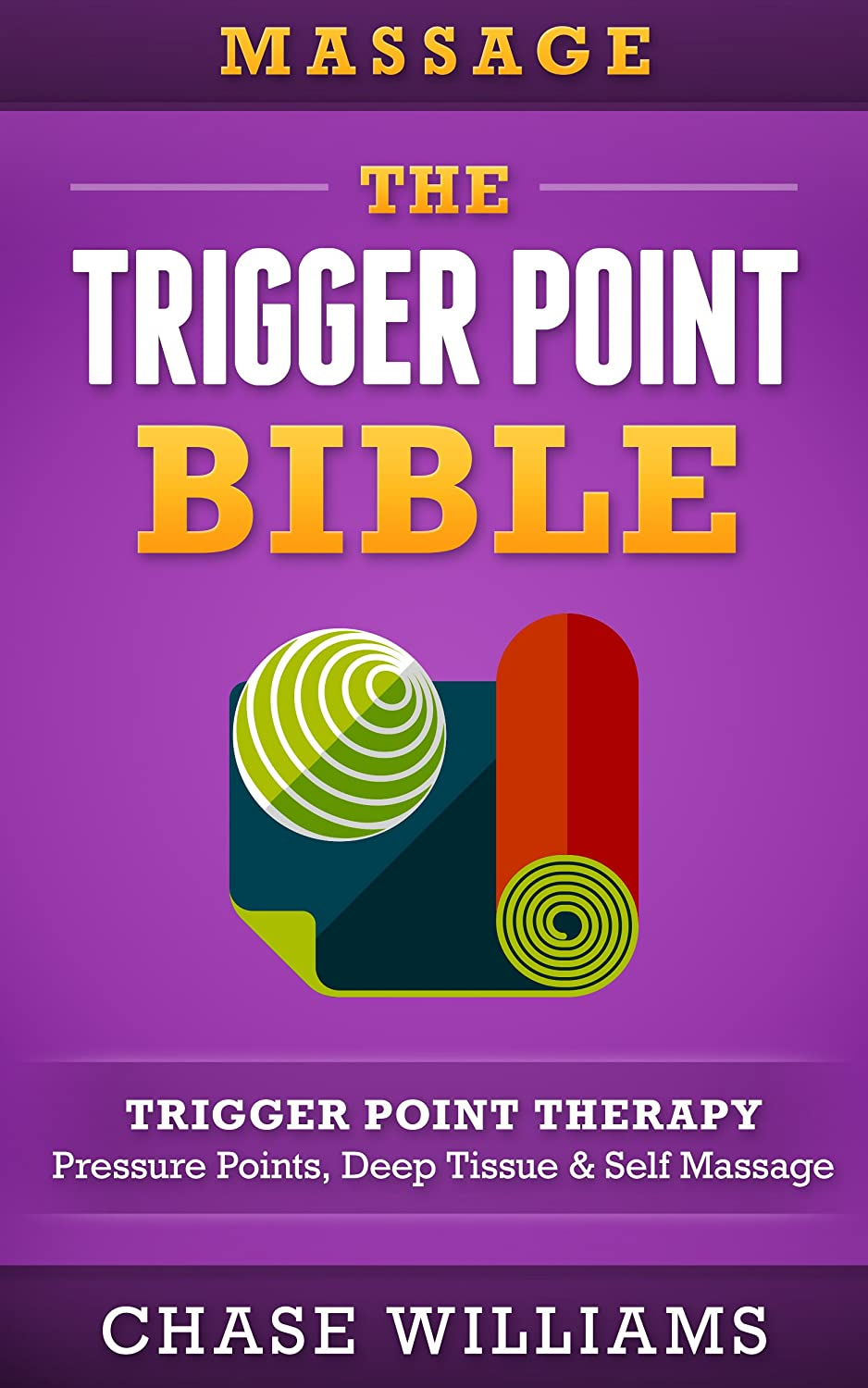 Massage: The Trigger Point Bible: Trigger Point Therapy