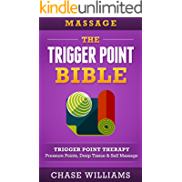 Massage: The Trigger Point Bible: Trigger Point Therapy: Pressure Points, Deep Tissue & Self Massage (Hip Flexors…