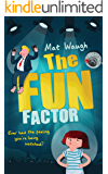 The Fun Factor: A mystery adventure with games, gadgets and a girl detective for kids ages 9-12