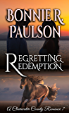Regretting Redemption: A Clearwater County Romance (A Clearwater County Romance series Book 7)