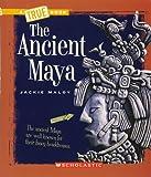 True Books: The Ancient Maya