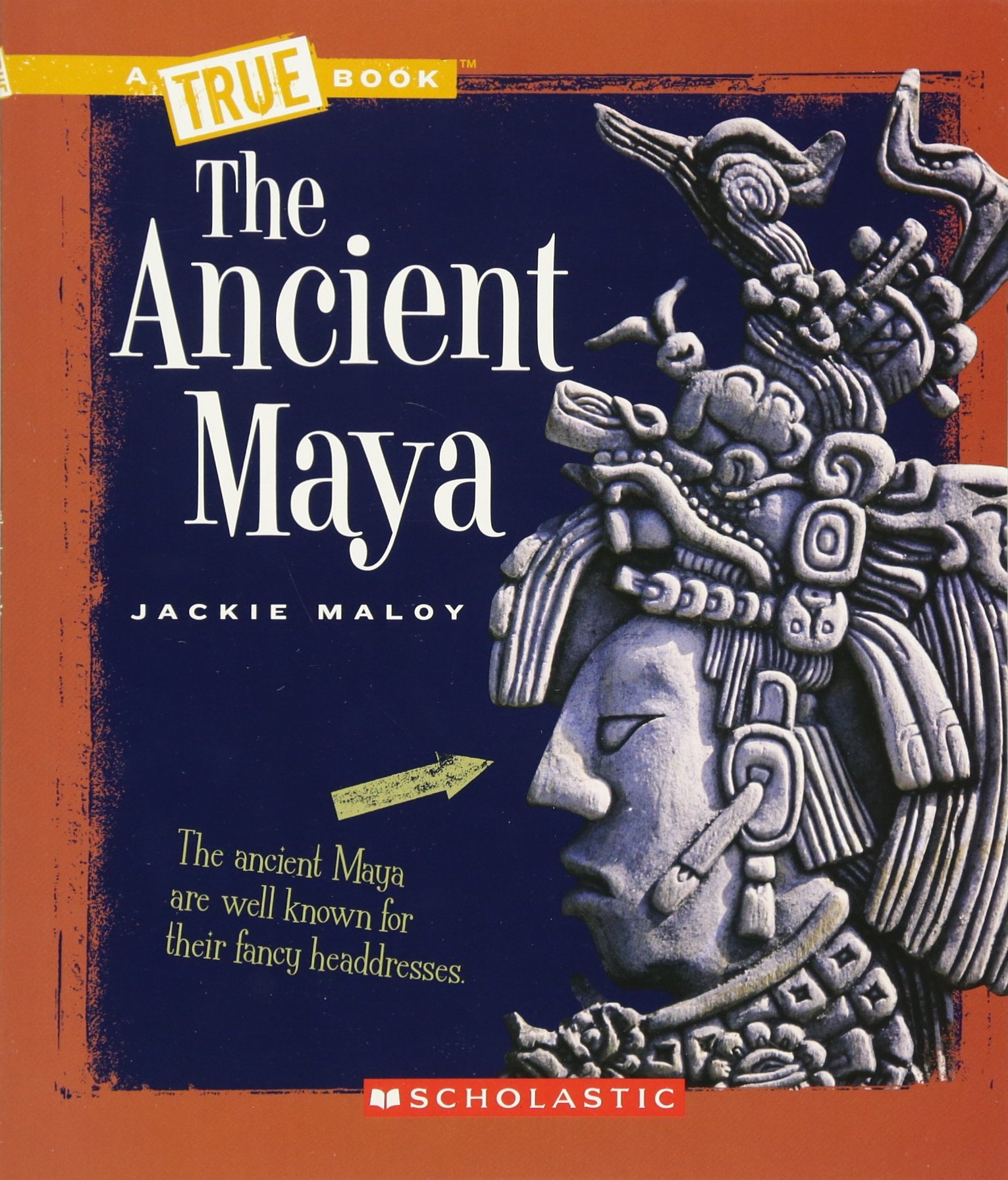 The Ancient Maya (A True Book: Ancient Civilizations)