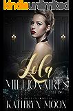 Lola & the Millionaires: Part Two