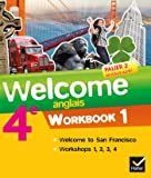Welcome Anglais 4e éd. 2013 - Workbook (2 volumes): Workbook (en 2 volumes)