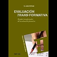 Evaluación trans-formativa: El poder transformador de la evaluación formativa (Educación Hoy Estudios nº 124)