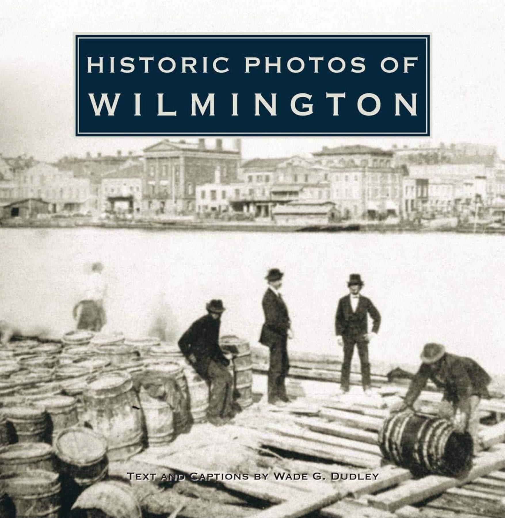 Read Online Historic Photos of Wilmington ebook