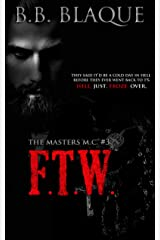 The Masters M.C.: FTW ( Dark M.C. Romance) Kindle Edition