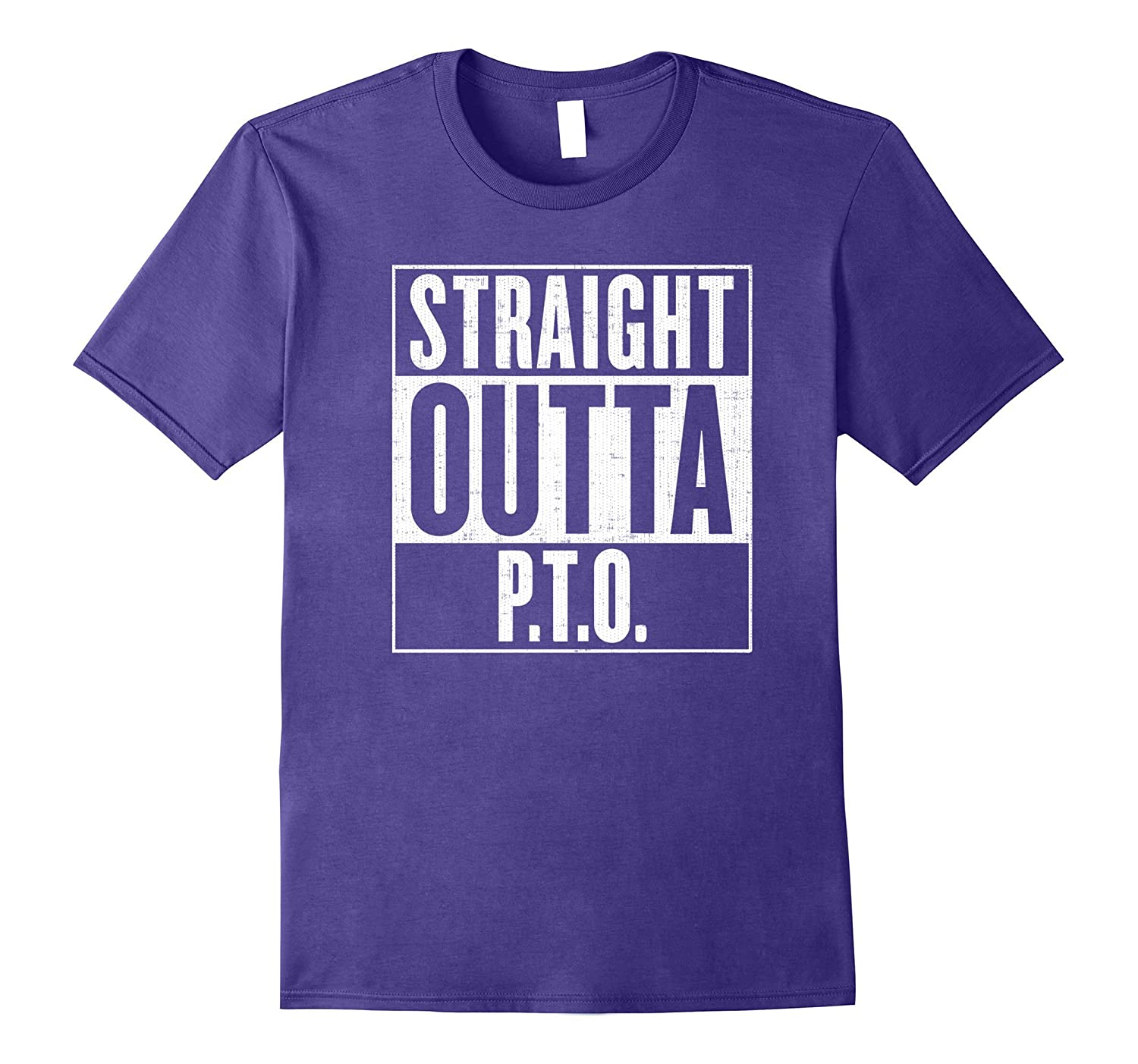 Straight Outta PTO Out of Paid Time Off T-Shirt-FL