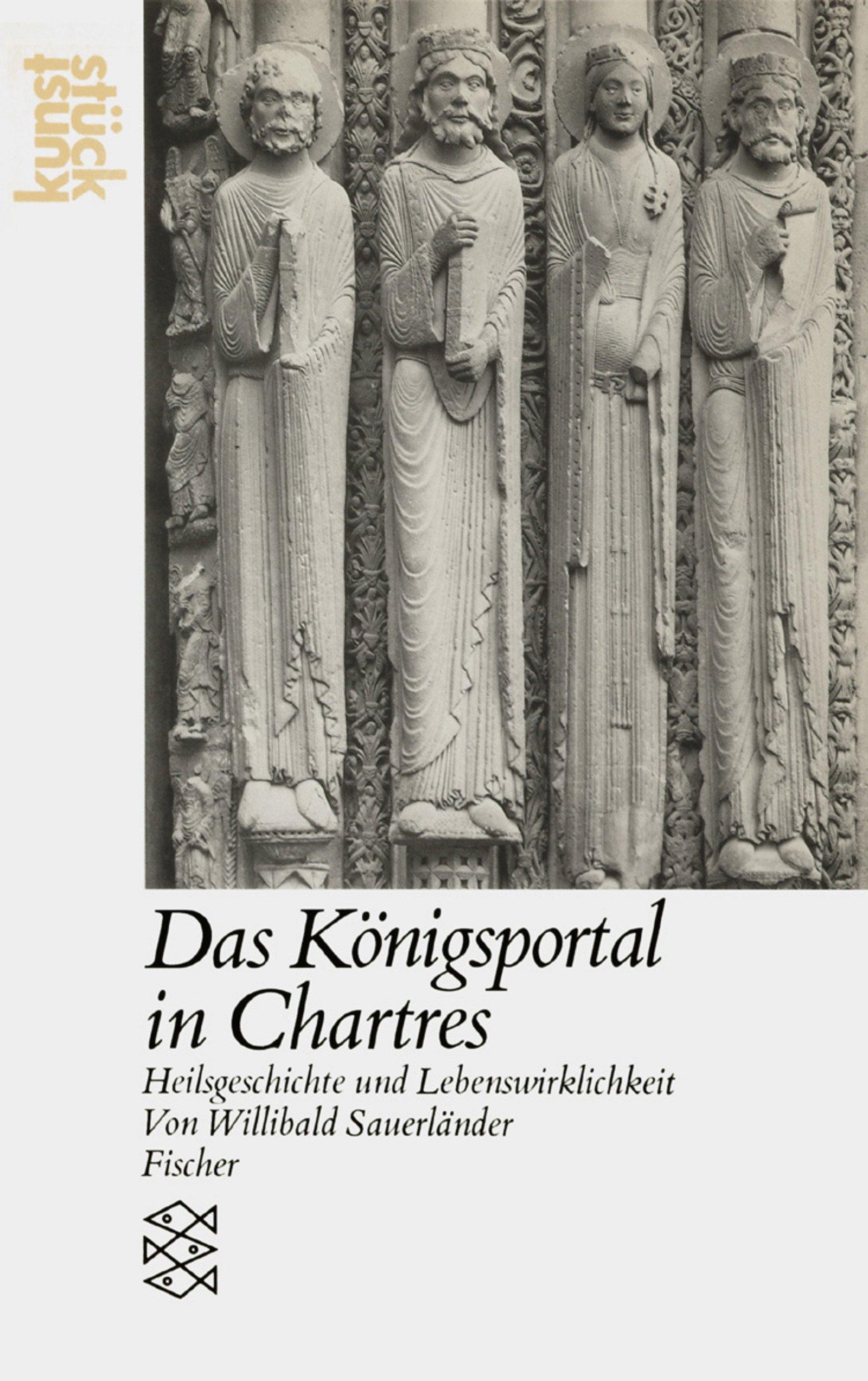 Das Königsportal in Chartres: Heilsgeschichte und Lebenswirklichkeit