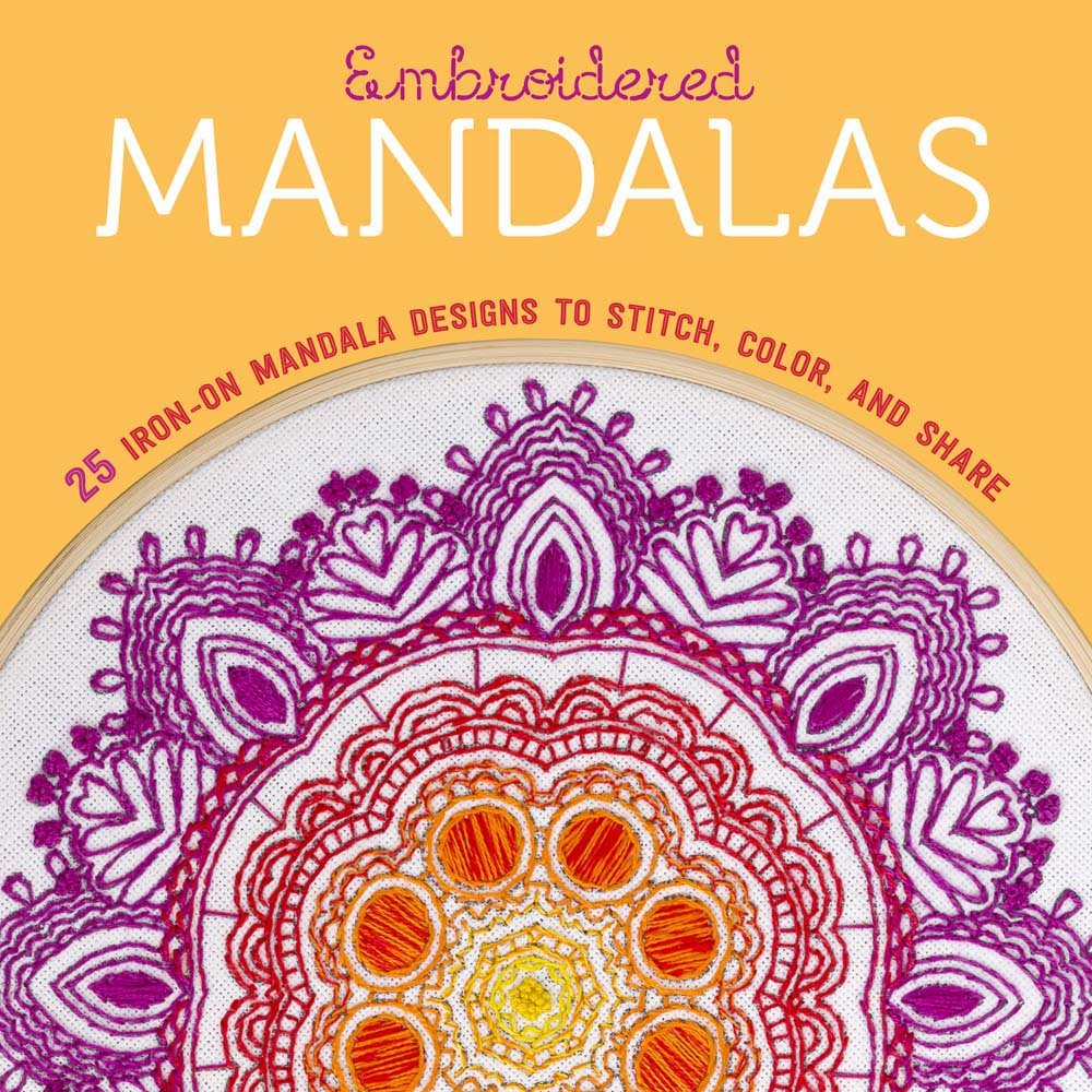Embroidered Mandalas: 25 Iron-On Mandala Designs to Stitch, Color, and Share PDF
