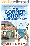 The Corner Shop in Cockleberry Bay: The book everyone is talking about now! (English Edition)