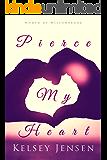 Pierce My Heart (Women of Willowbrook Book 1)