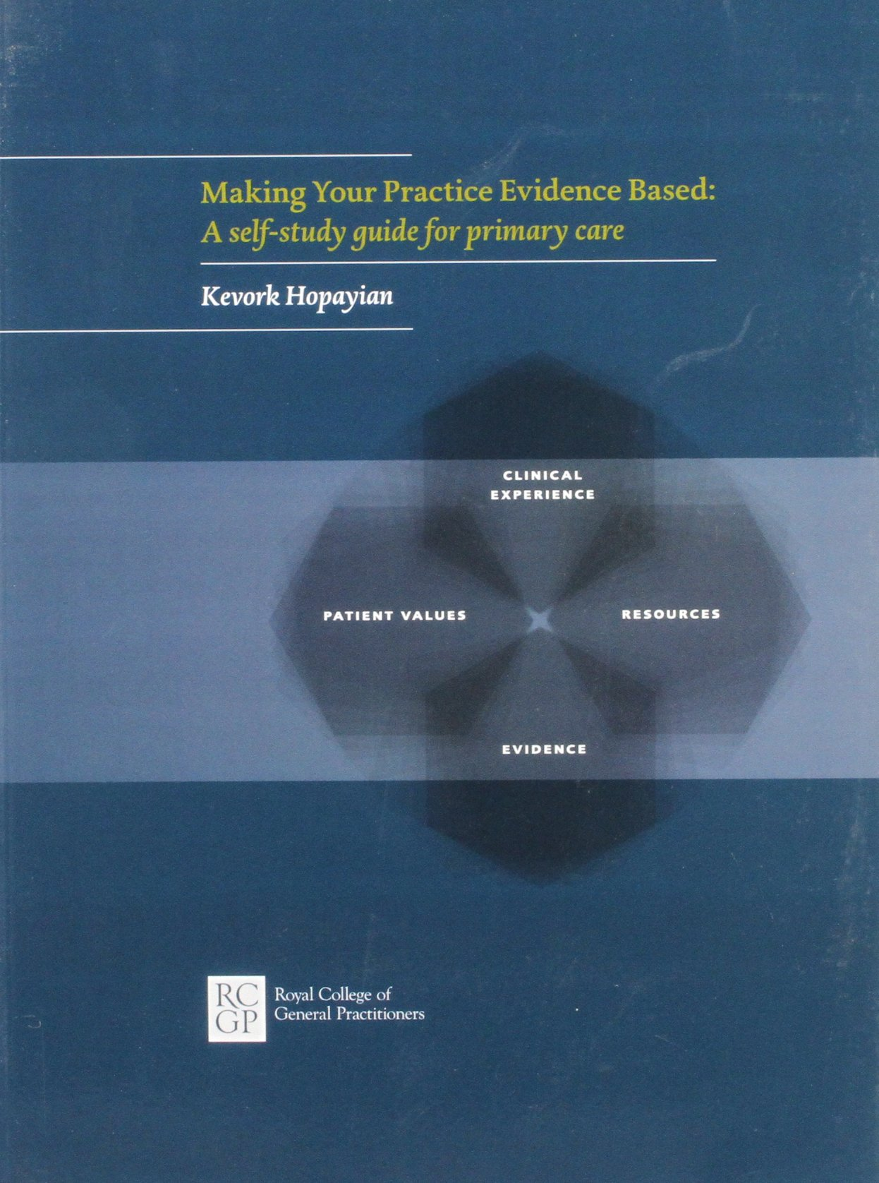 Making Your Practice Evidence Based: A Self-Study Guide For Primary Care PDF