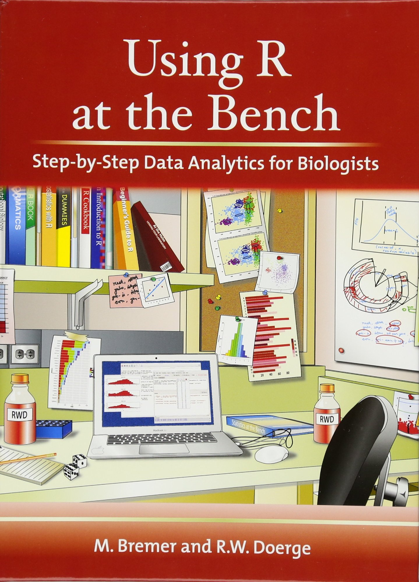 Using R at the Bench: Step-by-Step Data Analytics for Biologists by Cold Spring Harbor Laboratory Press