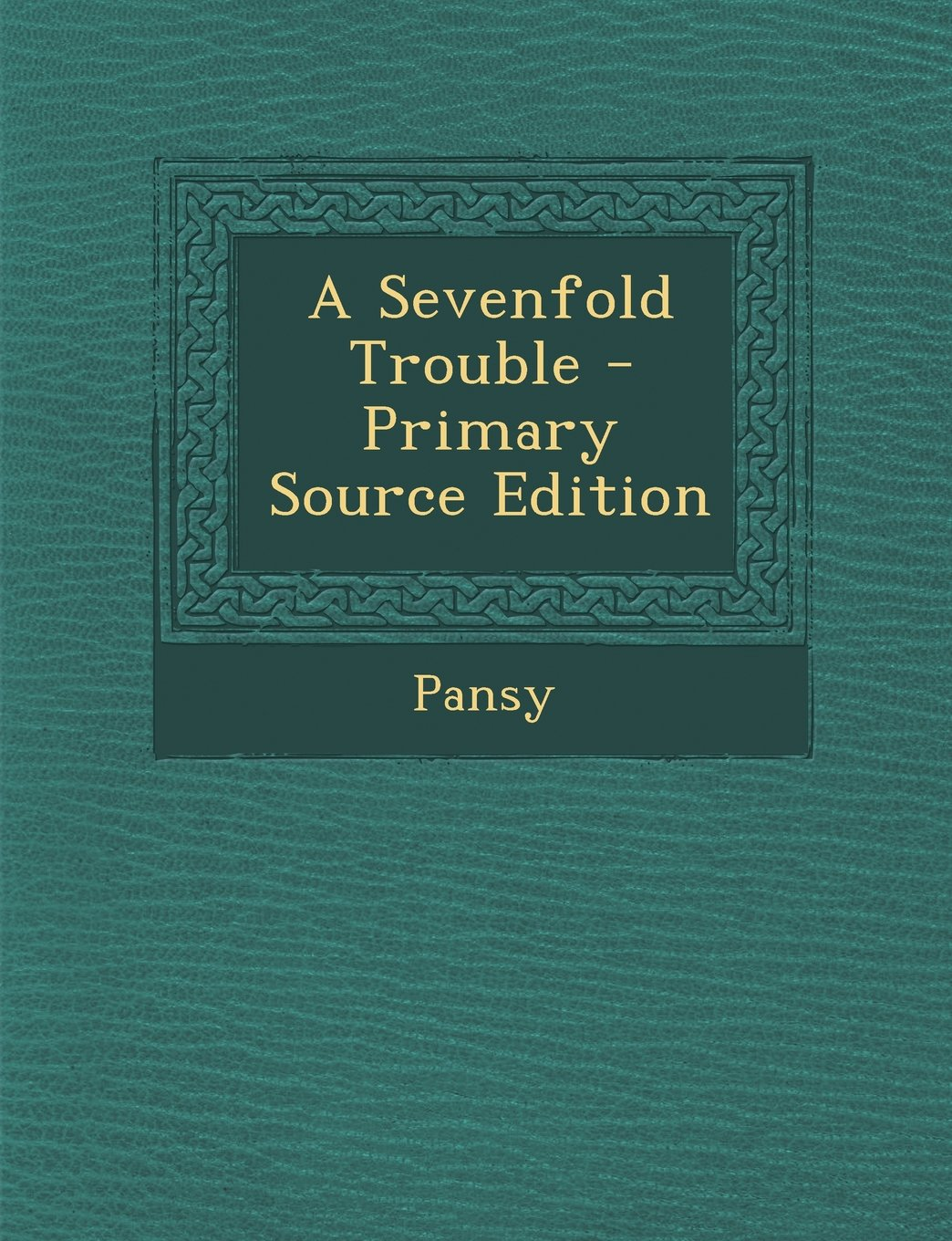 A Sevenfold Trouble - Primary Source Edition pdf epub