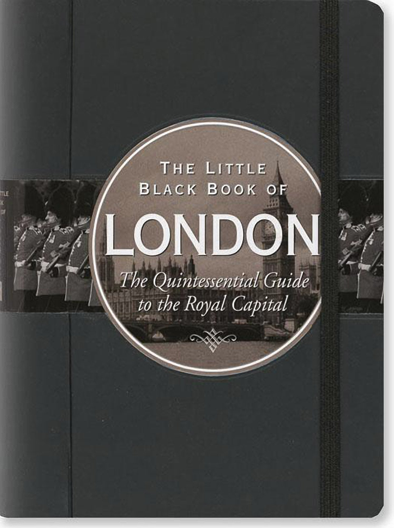 Little Black Book of London, 2016 Edition: The Quintessential Guide to the Royal Capital